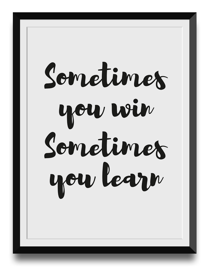 sometimes-you-win-sometimes-you-learn-01-web
